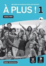 A plus! 1 havo/vwo Cahier d'exercises
