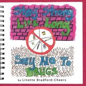 Stay Strong, Live Long- Say No To Drugs