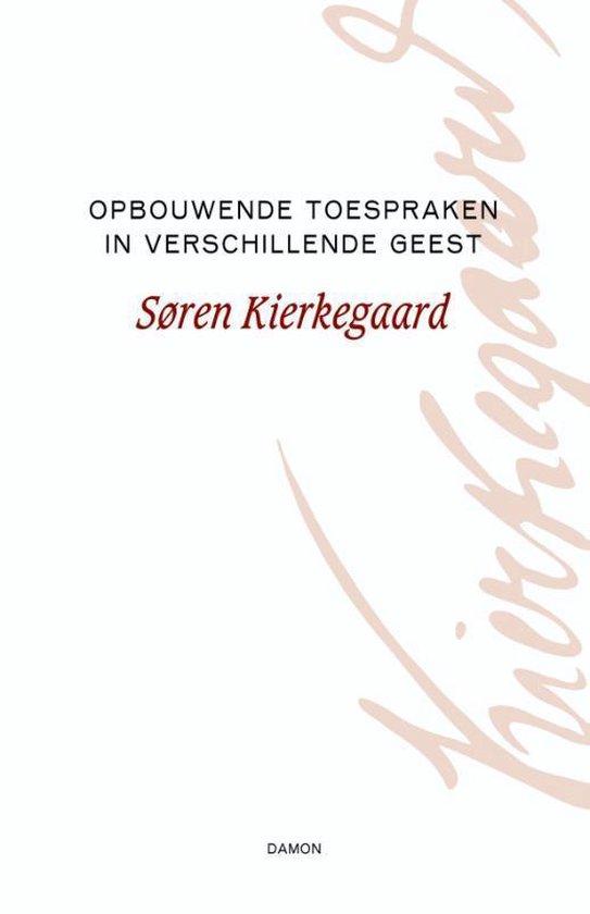 Opbouwende toespraken in verschillende geest - Søren Kierkegaard |