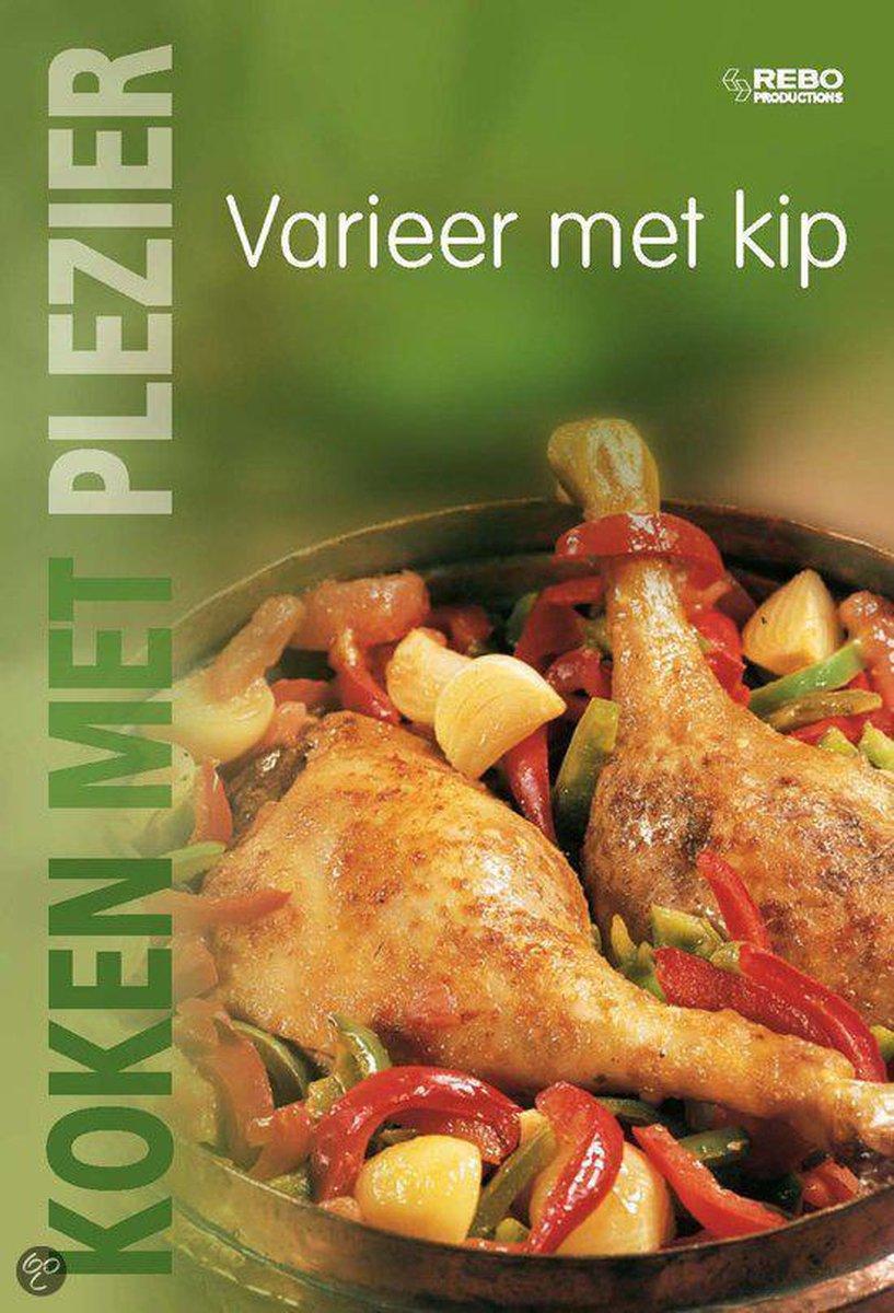 Koken Met Plezier Varieer Met Kip