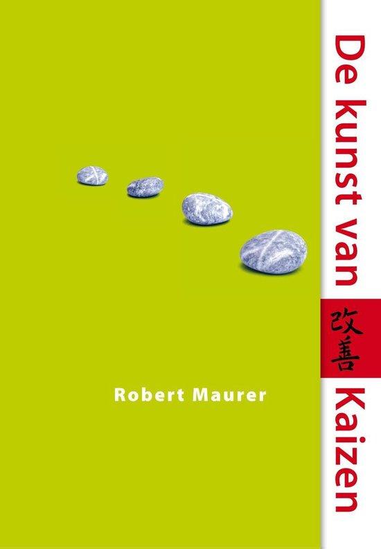 De kunst van Kaizen - Robert Maurer |