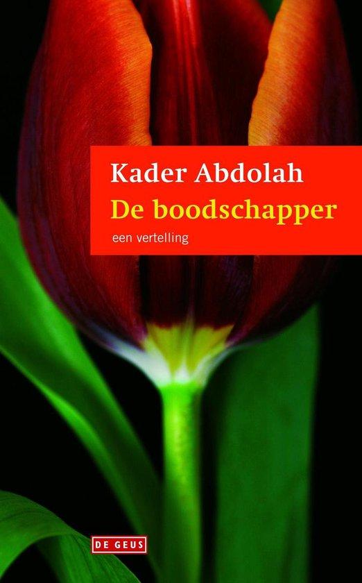 De Boodschapper / Druk Heruitgave - Kader Abdolah pdf epub