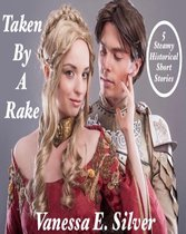 Taken By A Rake - 5 Steamy Historical Short Stories