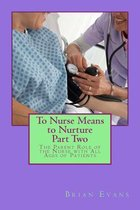 To Nurse Means to Nurture Part Two