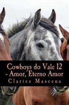 Cowboys Do Vale 12 - Amor, Eterno Amor
