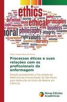Processos Eticos E Suas Relacoes Com OS Profissionais Da Enfermagem