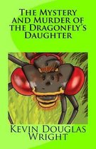 The Mystery and Murder of the Dragonfly's Daughter