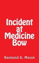Incident at Medicine Bow