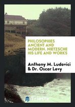 Nietzsche, His Life and Works