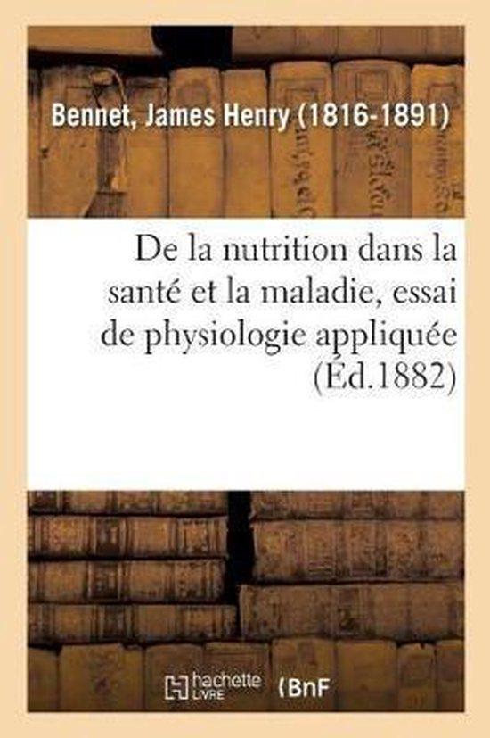 De la nutrition dans la sante et la maladie, essai de physiologie appliquee