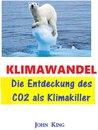 KLIMAWANDELS: Die Entdeckung des CO2 als Klimakiller