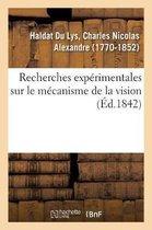 Recherches experimentales sur le mecanisme de la vision