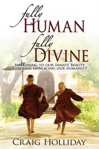 Fully Human Fully Divine