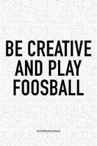 Be Creative And Play Foosball