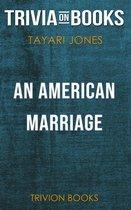 Boekomslag van 'An American Marriage by Tayari Jones (Trivia-On-Books)'