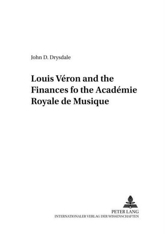 Louis Veron and the Finances of the Academie Royale De Musique