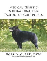 Medical, Genetic & Behavioral Risk Factors of Schipperkes