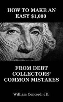 How to Make an Easy $1,000 From Debt Collectors' Common Mistakes