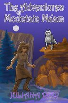 The Adventures of Mountain Ma'am