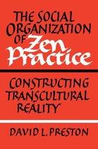 The Social Organization of Zen Practice