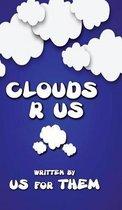 Clouds R Us