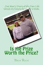 Is the Prize Worth the Price?