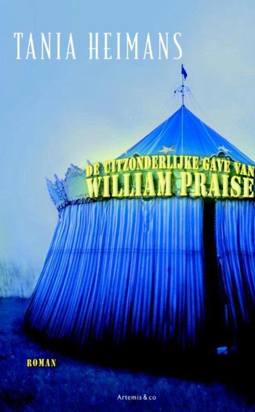 De uitzonderlijke gave van William Praise - Tania Heimans |