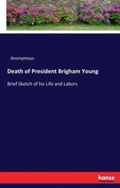 Death of President Brigham Young