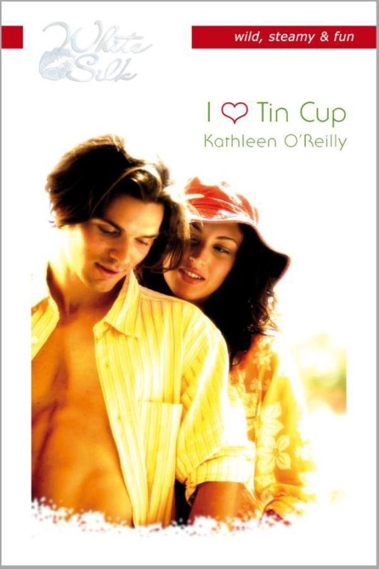 Harlequin White Silk 46 - I love Tin Cup - Kathleen O'Reilly |