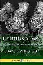 Les Fleurs du Mal (French Edition) (Edition Francaise)