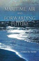 Maritime, Air and Forwarding Future