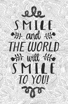 Smile and the World Will Smile to You