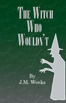The Witch Who Wouldn't