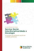 Servico Social, Interdisciplinaridade E Oncologia