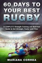 60 Days to Your Best Rugby