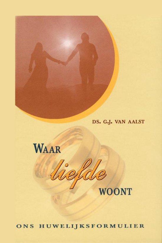 Waar liefde woont - Aalst G. van |