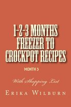 Omslag 1-2-3 Months Freezer to Crockpot Recipes: Month 3