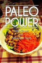 Paleo Power - Paleo Dinner and Paleo Raw Food
