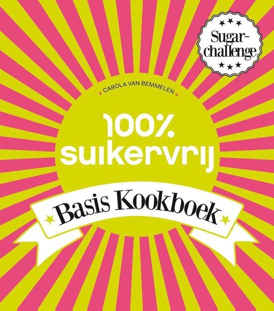 Cover van het boek '100% Suikervrij basiskookboek' van Carola van Bemmelen