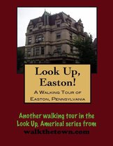 A Walking Tour of Easton, Pennsylvania