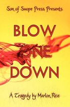 Blow One Down