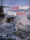 Leefbaar laagland. Geschiedenis van de waterbeheersing en landaanwinning in Nederland