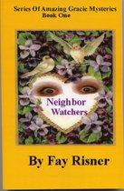 Neighbor Watchers-book 1 -Amazing Gracie Mystery Series