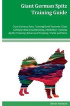 Giant German Spitz Training Guide Giant German Spitz Training Book Features