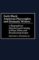 Early Black American Playwrights and Dramatic Writers