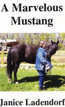 A Marvelous Mustang: Tales from the Life of a Spanish Horse