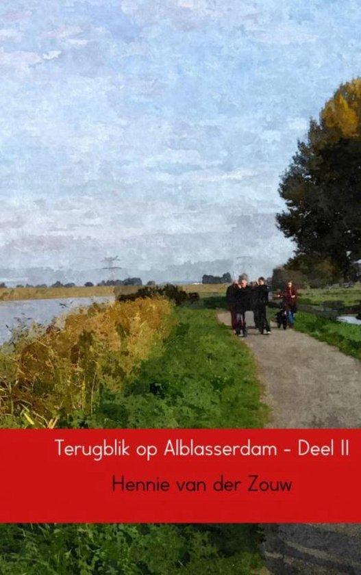 Terugblik op Alblasserdam 2 - Hennie van der Zouw |