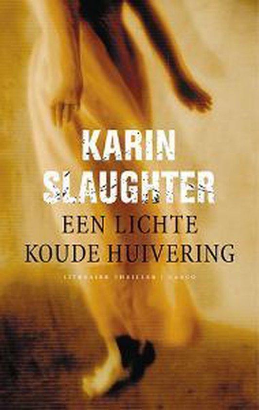 Een Lichte Koude Huivering - Karin Slaughter |