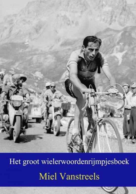 Het groot wielerwoordenrijmpjesboek - Miel Vanstreels  
