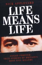 Life Means Life: Jailed Forever